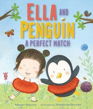 Ella and Penguin A Perfect Match by Megan Maynor